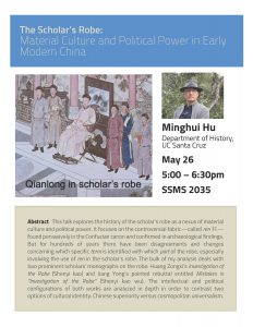 """The Scholar's Robe: Material Culture and Political Power in Early Modern China"" with Minghui Hu @ SSMS 2035 
