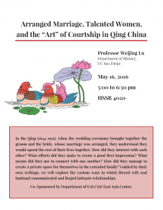 "Arranged Marriage, Talented Women, and the ""Art"" of Courtship in Qing China with Professor Weijing Lu @ HSSB 4020 
